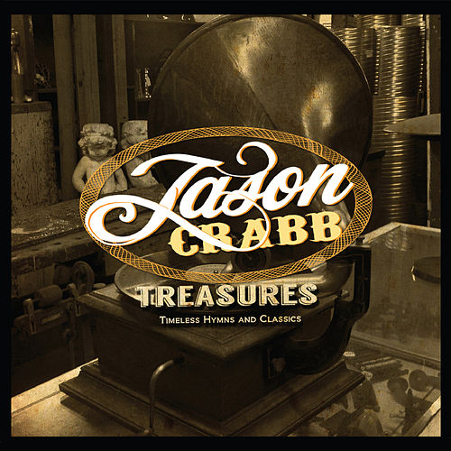 Play & Download Treasures: Timeless Hymns & Classics by Jason Crabb | Napster