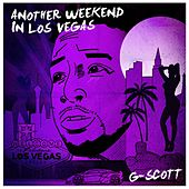 Another Weekend in Los Vegas by G. Scott