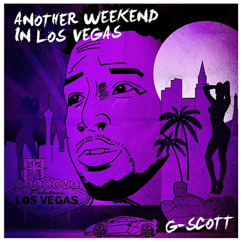 Play & Download Another Weekend in Los Vegas by G. Scott | Napster