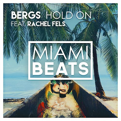 Hold On (feat. Rachel Fels) by Bergs