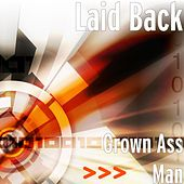 Play & Download Grown Ass Man by Laid Back | Napster