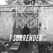 Play & Download I Surrender by Aron Wright | Napster