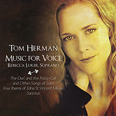 Play & Download Tom Herman/Music for Voice by Rebecca Luker | Napster