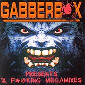 Play & Download Gabberbox prs. 2 F*@king Megamixes by Various Artists | Napster
