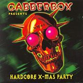 Play & Download Gabberbox - Hardcore X-Mas Party (Christmas) by Various Artists | Napster