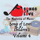 Play & Download Songs of Love: Childrens, Vol. 4 by Various Artists | Napster
