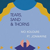 Play & Download Tears, Sand & Thorns by Mo Kolours   Napster