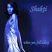 Play & Download When You Fall Asleep by Shakti | Napster