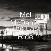 The Last Ride by Mel McDaniel