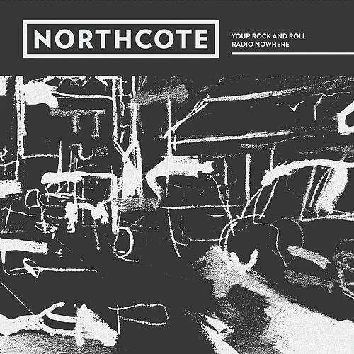 Play & Download Your Rock and Roll by Northcote | Napster