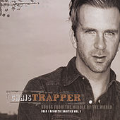 Play & Download Songs From the Middle of the World - Solo/Acoustic Rarities Vol.1 by Chris Trapper | Napster