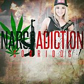 Play & Download Narco Adiction Corridos by Various Artists | Napster