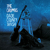Play & Download Dade County Trash by The Crumbs | Napster