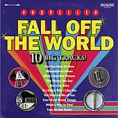 Play & Download Fall off the World by Propeller | Napster
