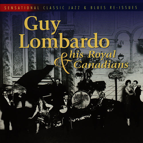 Play & Download Guy Lombardo & His Royal Canadians by Guy Lombardo | Napster