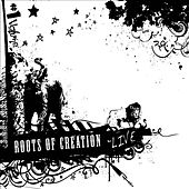 Play & Download Live Volume 1 by Roots of Creation | Napster