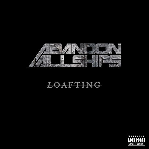 Play & Download Loafting by Abandon All Ships | Napster