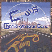Play & Download Highway Run by Charlie Wheeler | Napster