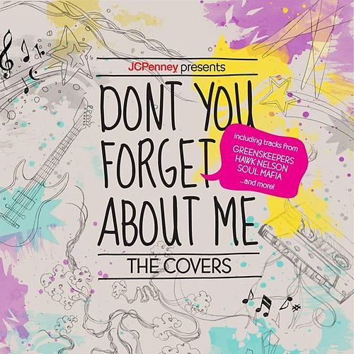 Play & Download JCPenney Presents: Don't You Forget About Me. The Covers (EP) by Various Artists | Napster