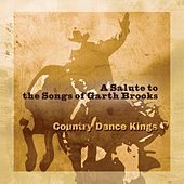 Play & Download A Salute To The Songs Of Garth Brooks by Country Dance Kings | Napster