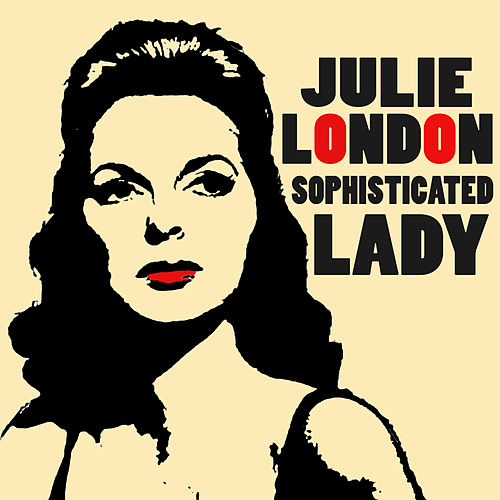 Sophisticated Lady by Julie London