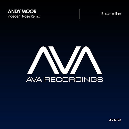 Resurrection (Indecent Noise Remix) by Andy Moor