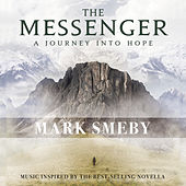 The Messenger: A Journey into Hope by Mark Smeby