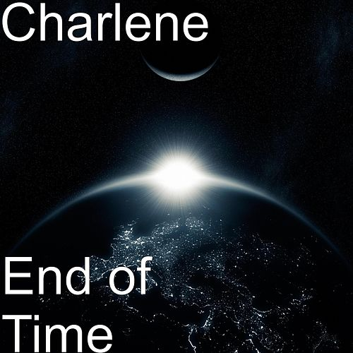 Play & Download End of Time by Charlene | Napster