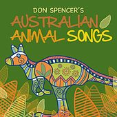Play & Download Australian Animal Songs by Don Spencer | Napster