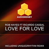 Play & Download Love for Love by Rob Hayes | Napster