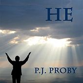 Play & Download He by P.J. Proby | Napster