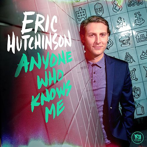 Anyone Who Knows Me by Eric Hutchinson