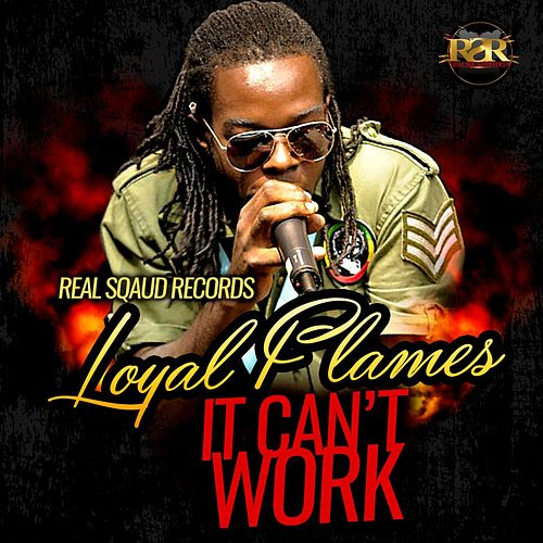 Play & Download It Cant Work by Loyal Flames | Napster