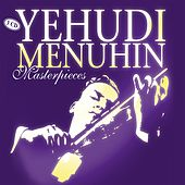 Play & Download Yehudi Menuhin Masterpieces by Various Artists | Napster