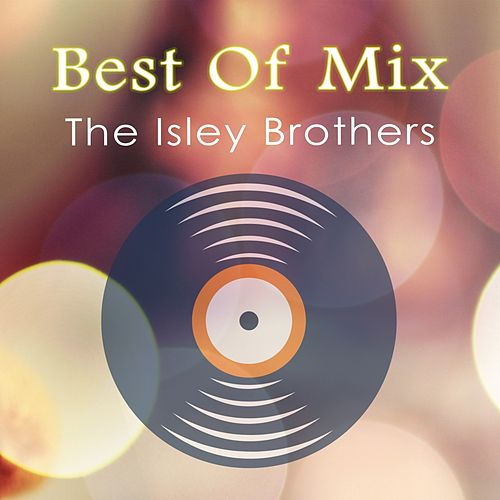Best Of Mix von The Isley Brothers