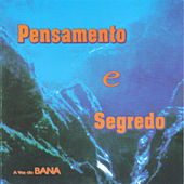 Play & Download Pensamento e Segredo by Bana | Napster