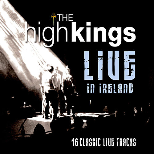Play & Download Live In Ireland by The High Kings   Napster