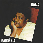 Play & Download Gardénia by Bana | Napster