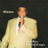 Play & Download As Melhores Coladeras de Sempre by Bana | Napster