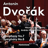 Play & Download Dvořák: Symphonies Nos. 7 & 8 by Houston Symphony Orchestra | Napster