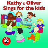 Play & Download Kathy and Oliver Sings for the Kids, Vol. 2 by Various Artists | Napster