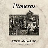 Pioneros. Lo mejor del rock andaluz von Various Artists