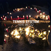 Play & Download Here We Go by Tennis System | Napster
