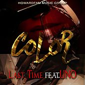 Play & Download Last Time (feat. Uno) by Color | Napster