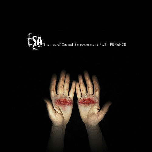 Play & Download Themes Of Carnal Empowerment Pt.3: Penance by ESA | Napster
