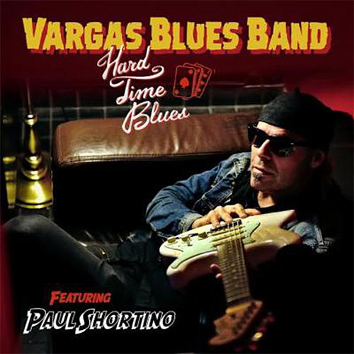 Play & Download Hard Time Blues by Vargas Blues Band | Napster