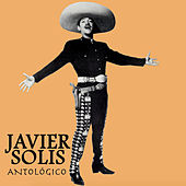 Play & Download Javier Solís Antológico by Javier Solis | Napster