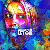 Play & Download Let Go by Xenia Nen | Napster