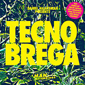 Play & Download Daniel Haaksman Presents Tecno Brega by Various Artists | Napster
