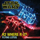 Play & Download R2 Where R U? by Flying Lotus | Napster
